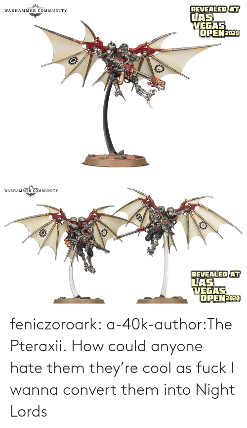 40k: feniczoroark:  a-40k-author:The Pteraxii.   How could anyone hate them they're cool as fuck   I wanna convert them into Night Lords
