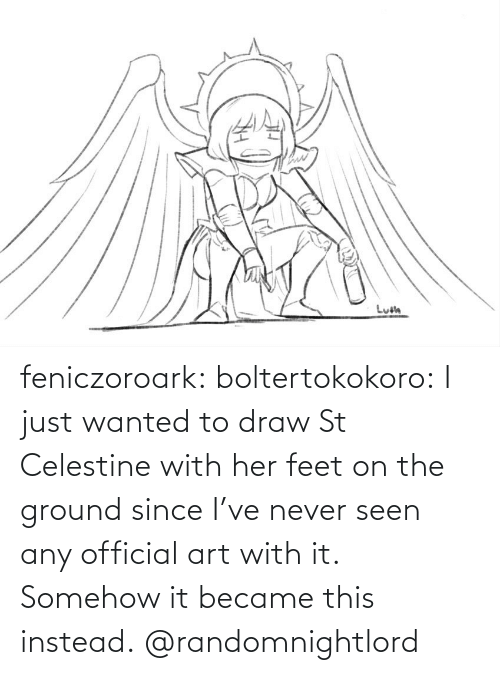 feet: feniczoroark:  boltertokokoro:    I just wanted to draw St Celestine with her feet on the ground since I've never seen any official art with it. Somehow it became this instead.     @randomnightlord
