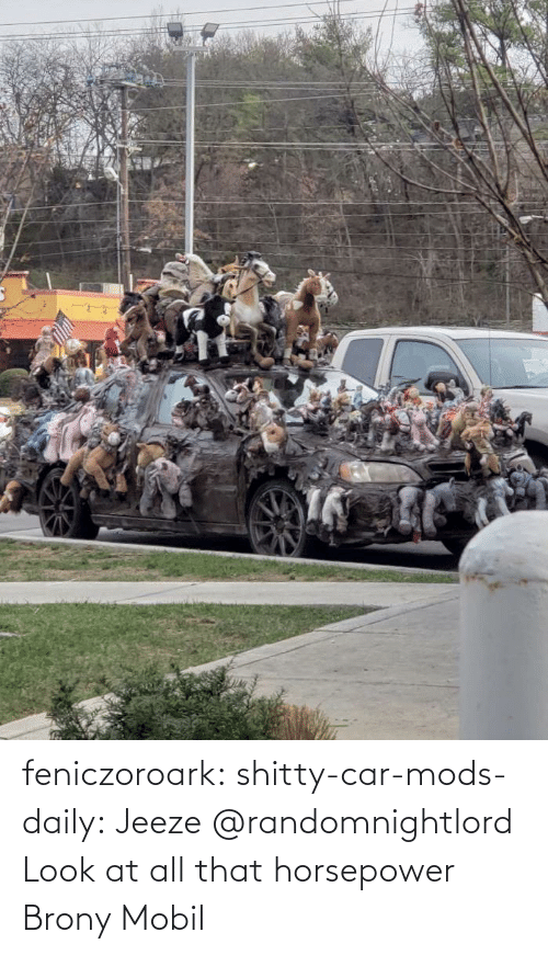All That: feniczoroark:  shitty-car-mods-daily:  Jeeze   @randomnightlord Look at all that horsepower    Brony Mobil