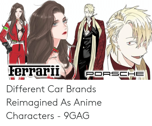 Anime Mercedes Meme: Ferrarii  PORSCHE Different Car Brands Reimagined As Anime Characters - 9GAG
