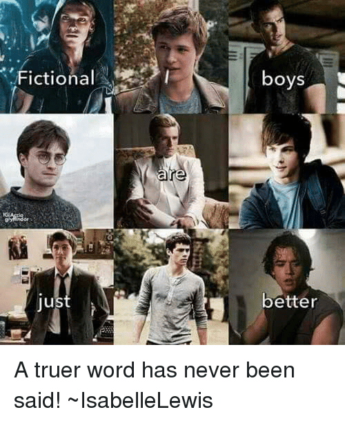 Truer Words: Fictional  Jus  are  boys  better A truer word has never been said! ~IsabelleLewis