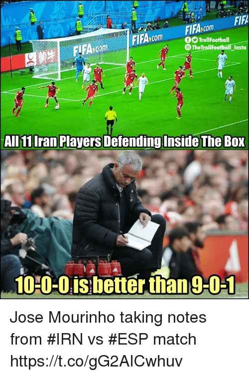 Fifa, Memes, and Match: FIFA  .  FIFA.com  com TrollFootball  The TrollFootball Insta  Il  AllnIran Players Defending Inside The Box  10 0-0isbetter than 9-0-1 Jose Mourinho taking notes from #IRN vs #ESP match https://t.co/gG2AICwhuv