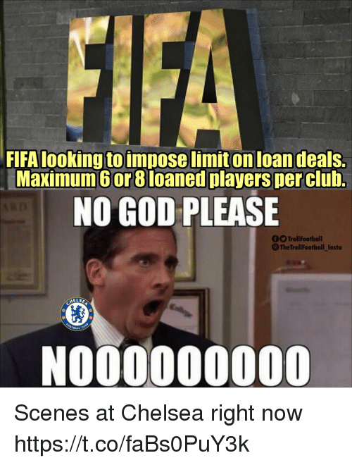 Chelsea, Club, and Fifa: FIFA looking to impose limit on loan deals.  Maximum 6or 8loaned players Der club.  NO GOD PLEASE  fTrollFootball  The TrollFootball_Insto  HELS  BALL CL  NOU0000000 Scenes at Chelsea right now https://t.co/faBs0PuY3k