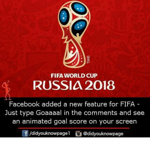 Facebook, Fifa, and Memes: FIFA WORLD CUP  RUSSIA 2018  Facebook added a new feature for FIFA  Just type Goaaaal in the comments and see  an animated goal score on your screen  f/didyouknowpagel @didyouknowpage