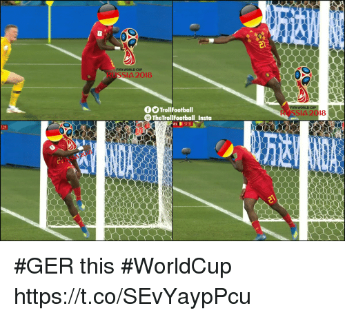 Fifa, Memes, and World Cup: FIFA WORLD CUP  RUSSIA 2018  TrollFootball  SIA 2018  TheTroliFootball Insta  EL 57:31 #GER this #WorldCup https://t.co/SEvYaypPcu