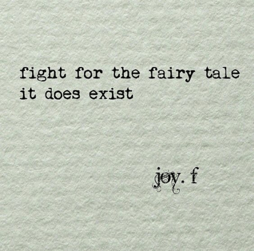 joy: fight for the fairy tale  it does exist  joy.f