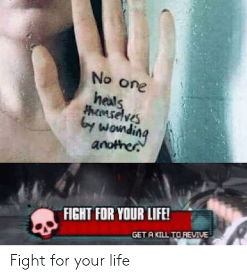 Fight: Fight for your life