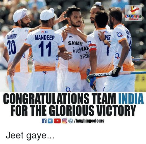 jeet: FIH  MANDEEP  SAHAR  CONGRATULATIONS TEAM INDIA  FOR THE GLORIOUS VICTORY  2 2回參/laughingcolours Jeet gaye...