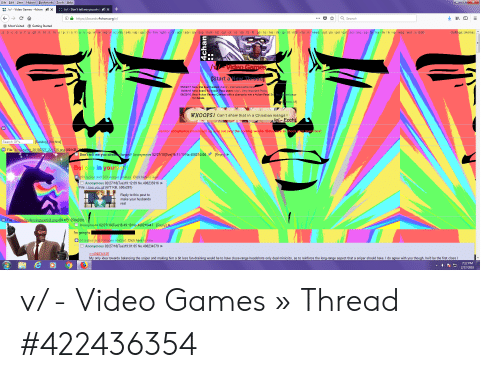 4Chan X: File Edit  View History Bookmarks Tools Help  +  Don't tell me you alrea  /v/- Video Games 4chan * X  X  IED  Q Search  https://boards.4chan.org/v/  Most Visited  Getting Started  Settings] [Home]  ic] r9k./ s4s vip gacm hm Igbt ya  aco adv an asp bant/ biz cql  ck/co diy fa fit gd/hc/ his int/jp lit /mlp  mu/n news/out po pol gst scisoc sp tg toy trv/tv/vp  a b c d e f/g/gif h/hr/k/mo p r/s/t/u/v/vg/vrv  Wsg wsr X Edit  wq  /WVideo Games  [Start a New Thread  05/04/17 New trial board added: /bant/ - InternationalV/Random  10/04/16 New board for 4chan Pass users: vip/- Very Important Posts  the contest page  06/20/16 New 4chan Banner Contest with a chance to win a 4chan Pass! Se  for details.  how All  WHOOPS! Can't show that in  Christian m  lel Ecchi  Janitor acceptance emails will be sent out over the coming weeks. Make sure to check your spam box!  Catalog) [Archive]  Search OPs  File  Screenshot 20180227_221536.png (80 KB  Don't tell me you already forgot? Anonymous 02/27/18(Tue)16:31:13-No.408214404  [Reply]  Bel eve in your  +999 replies and 509 images mitted. Click herefo vie  Anonymous 02/27/18(Tue)19:12:09 No.408235916  File: ilove you.gif (677 KB, 500x281)  Reply to this post to  make your husbando  real  EFile: 250px-Spyfencingtauntkill.png (69 KB, 250x229)  Anonymous 02/27/18(Tue)16:49:19 No.408216447 [Reply]  I'm going to  +54 replies and 5,images omitted. Click here to view.  Anonymous 02/27/18(Tue)19:01:05 No.408234579  >408234126  My only idea towards balancing the sniper and making him a bit less fun-draining would be to have close-range headshots only deal minicrits, as to reinforce the long-range aspect that a sniper should have. I do agree with you though, he'd be the first class I  7:12 PM  2/27/2018  4chan v/ - Video Games » Thread #422436354