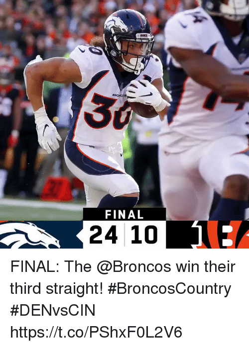 Memes, Broncos, and 🤖: FINAL  24 10 FINAL: The @Broncos win their third straight! #BroncosCountry  #DENvsCIN https://t.co/PShxF0L2V6
