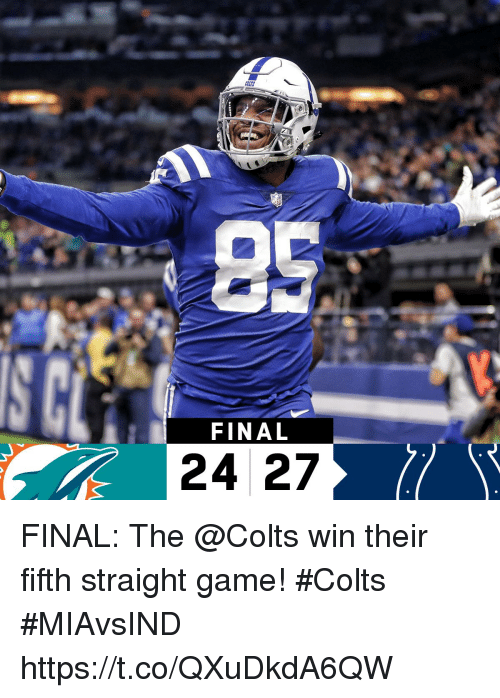 Indianapolis Colts, Memes, and Game: FINAL  24 27 FINAL: The @Colts win their fifth straight game! #Colts  #MIAvsIND https://t.co/QXuDkdA6QW