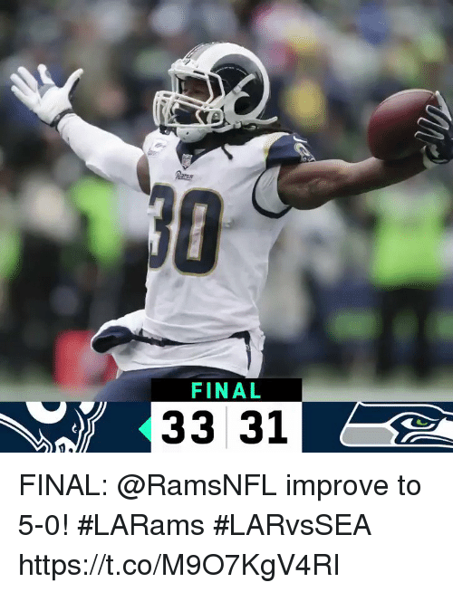 Memes, 🤖, and Final: FINAL  33 31 FINAL: @RamsNFL improve to 5-0! #LARams  #LARvsSEA https://t.co/M9O7KgV4RI