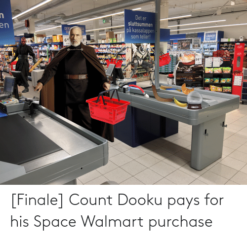 Walmart: [Finale] Count Dooku pays for his Space Walmart purchase