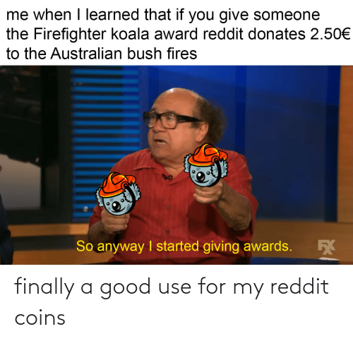use: finally a good use for my reddit coins