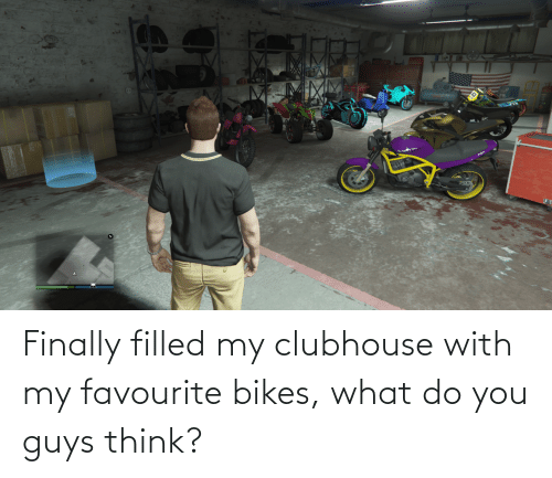 bikes: Finally filled my clubhouse with my favourite bikes, what do you guys think?