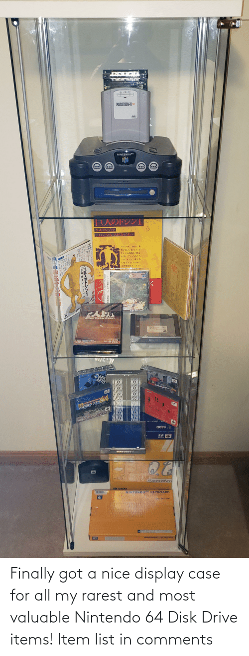 Nintendo: Finally got a nice display case for all my rarest and most valuable Nintendo 64 Disk Drive items! Item list in comments