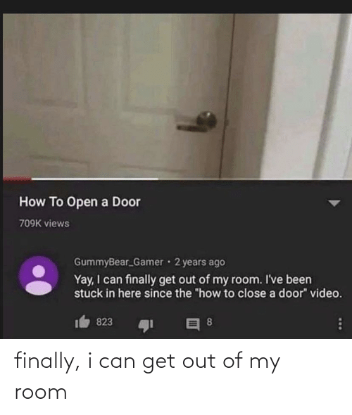 Out Of: finally, i can get out of my room