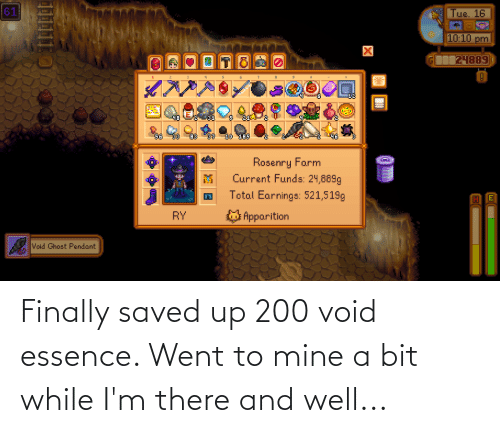 Essence: Finally saved up 200 void essence. Went to mine a bit while I'm there and well...