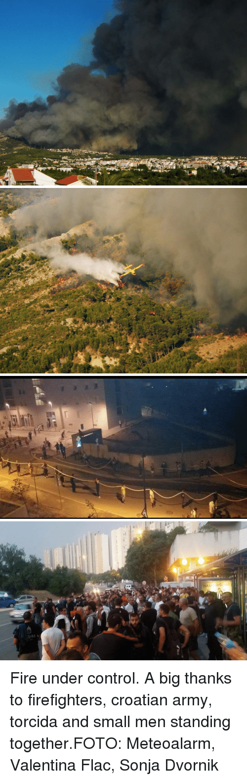 Fire, Control, and Army: Fire under control. A big thanks to firefighters, croatian army, torcida and small men standing together.FOTO: Meteoalarm, Valentina Flac, Sonja Dvornik