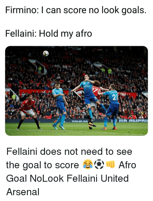 fellaini: Firmino: I can score no look goals.  Fellaini: Hold my afro  mirates  2  21 Fellaini does not need to see the goal to score 😂⚽️👊 Afro Goal NoLook Fellaini United Arsenal