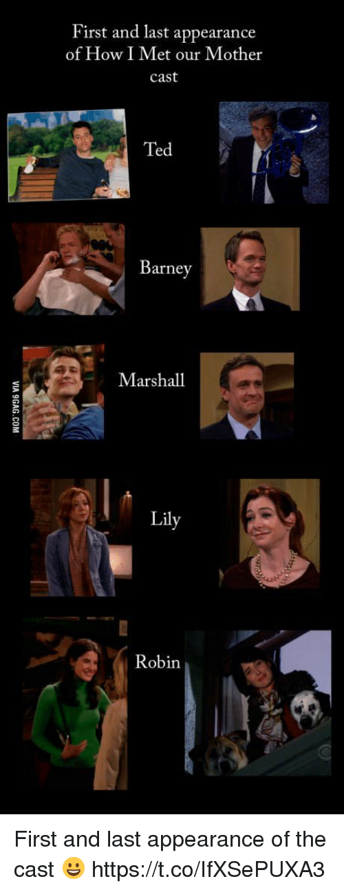 the casting: First and last appearance  of How I Met our Mother  cast  Ted  Barney  Marshall  Lily  Robin First and last appearance of the cast 😀 https://t.co/IfXSePUXA3