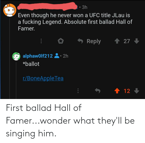 Singing: First ballad Hall of Famer...wonder what they'll be singing him.