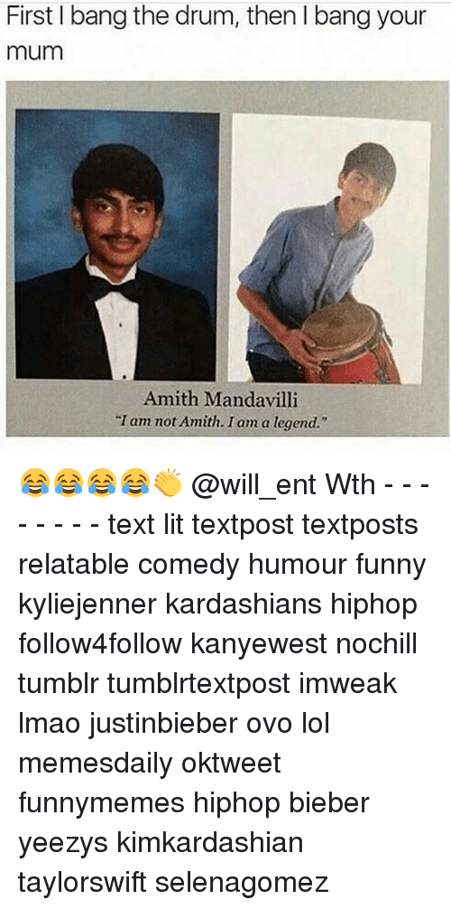 "Amith: First bang the drum, then bang your  mum  Amith Manda villi  Tam not Amith. I am a legend."" 😂😂😂😂👏 @will_ent Wth - - - - - - - - text lit textpost textposts relatable comedy humour funny kyliejenner kardashians hiphop follow4follow kanyewest nochill tumblr tumblrtextpost imweak lmao justinbieber ovo lol memesdaily oktweet funnymemes hiphop bieber yeezys kimkardashian taylorswift selenagomez"