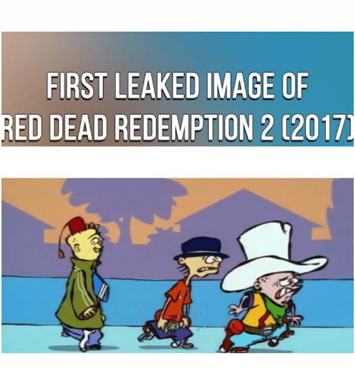 Image, Images, and Reds: FIRST LEAKED IMAGE OF  RED DEAD REDEMPTION 2 C2017