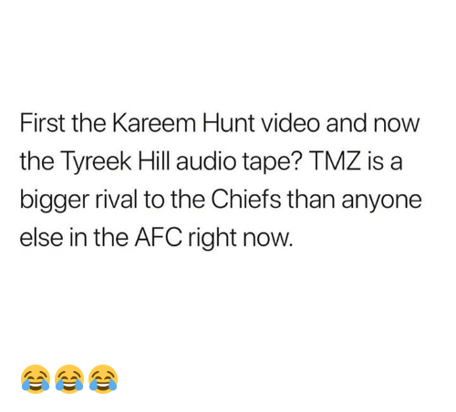 Nfl, Chiefs, and Video: First the Kareem Hunt video and now  the Tyreek Hill audio tape? TMZ is a  bigger rival to the Chiefs than anyone  else in the AFC right now 😂😂😂