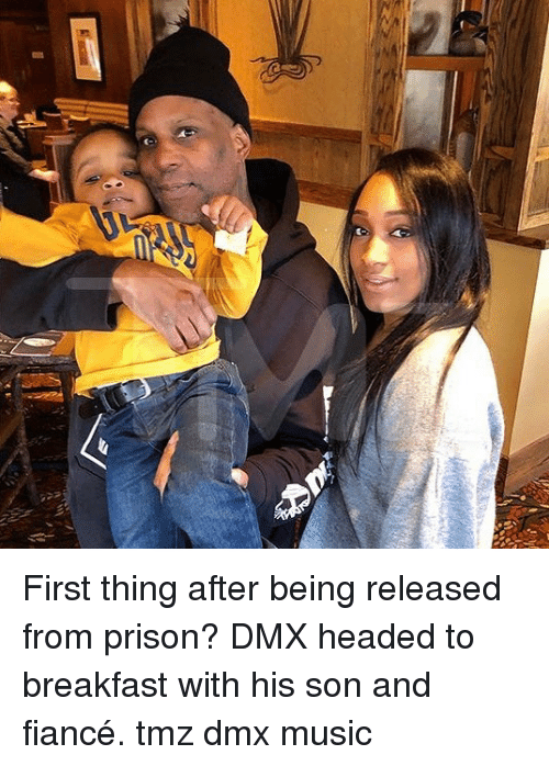 Dmx, Memes, and Music: First thing after being released from prison? DMX headed to breakfast with his son and fiancé. tmz dmx music