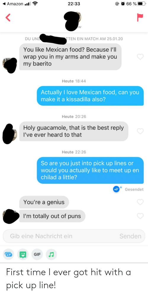 First Time: First time I ever got hit with a pick up line!
