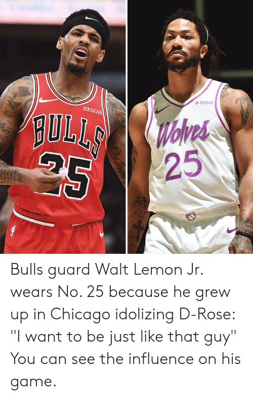 "Bulls: fitbit  AANN  BULI  25 Bulls guard Walt Lemon Jr. wears No. 25 because he grew up in Chicago idolizing D-Rose: ""I want to be just like that guy""  You can see the influence on his game."