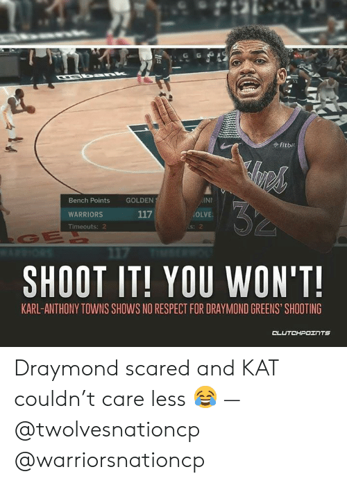 """Karl-Anthony Towns: fitbit  Bench Points GOLDEN  INI  WARRIORS  OLVE  s: 2  SHOOT IT! YOU WON'T  KARL-ANTHONY TOWNS SHOWS NO RESPECT FOR DRAYMOND GREENS"""" SHOOTING Draymond scared and KAT couldn't care less 😂 — @twolvesnationcp @warriorsnationcp"""
