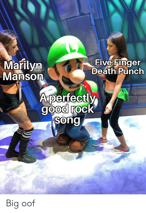 Marilyn Manson, Death, and Good: Five Finger  Death Punch  Marilyn  Manson  Aperfectly  good rock  song Big oof