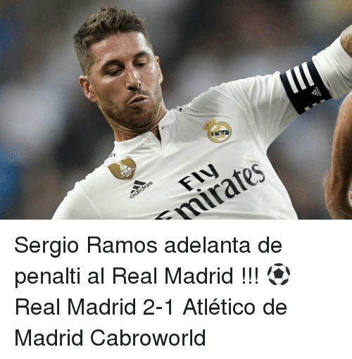 Real Madrid, Atletico, and Atletico De Madrid: FIW  mirates Sergio Ramos adelanta de penalti al Real Madrid !!! ⚽️ Real Madrid 2-1 Atlético de Madrid Cabroworld