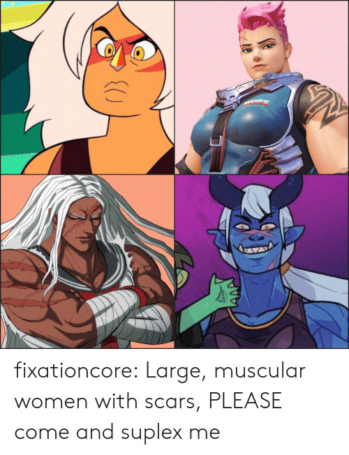 Muscular: fixationcore:  Large, muscular women with scars, PLEASE come and suplex me