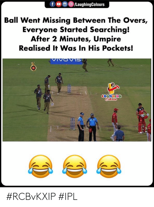 Indianpeoplefacebook, Ipl, and Ball: fLaughingColours  Ball Went Missing Between The Overs,  Everyone Started Searching!  After 2 Minutes, Umpire  Realised It Was In His Pockets!  LAUGHING #RCBvKXIP #IPL