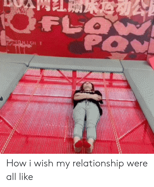 How I Wish: FLB  OFLOW  PO  ONIGH T How i wish my relationship were all like