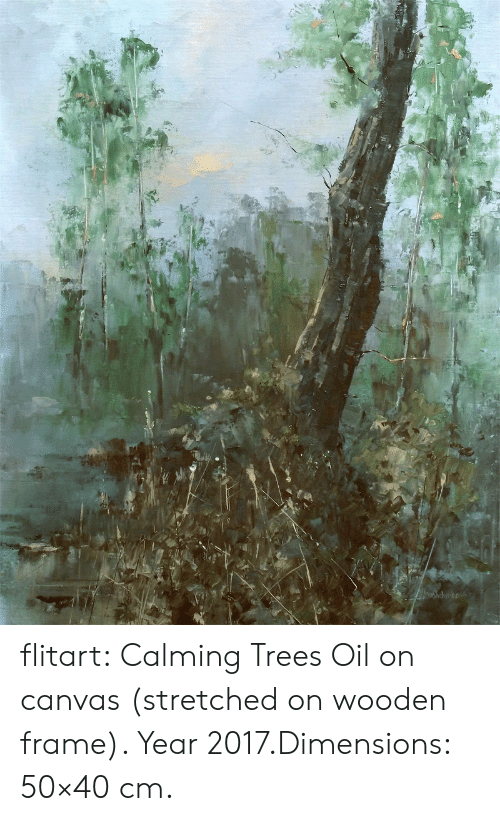 2017: flitart: Calming Trees Oil on canvas (stretched on wooden frame). Year 2017.Dimensions: 50×40 cm.