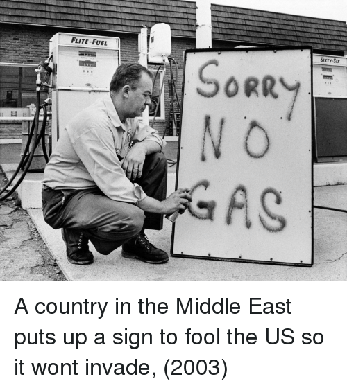 The Middle, Middle East, and Fuel: FLITE-FUEL  SIXTY-SIx A country in the Middle East puts up a sign to fool the US so it wont invade, (2003)