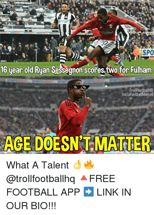 fulham: FLORIDA  SPO  16 year old Ryan Sessegnon scores two for Fulham  Troll FootballHQ  Insta FootballMemes  AGE DOESNT MATTER What A Talent 👌🔥 @trollfootballhq 🔺FREE FOOTBALL APP ➡️ LINK IN OUR BIO!!!