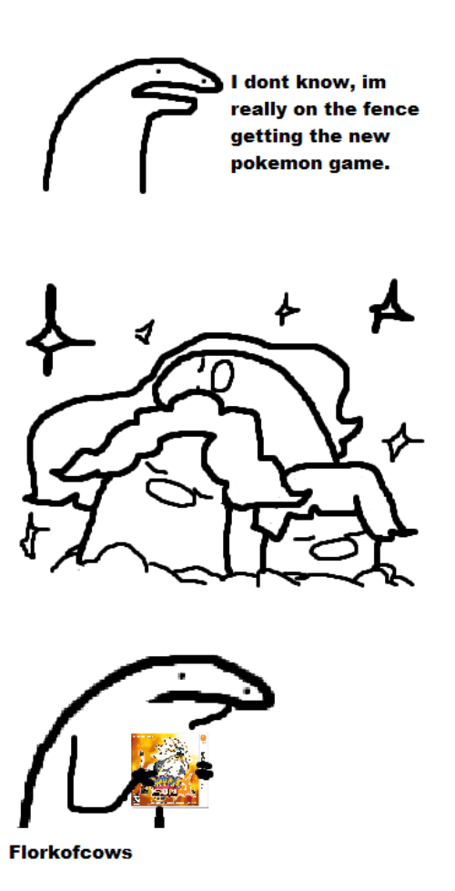 pokemon games: Flork of cows  I dont know, im  really on the fence  getting the new  pokemon game.  A
