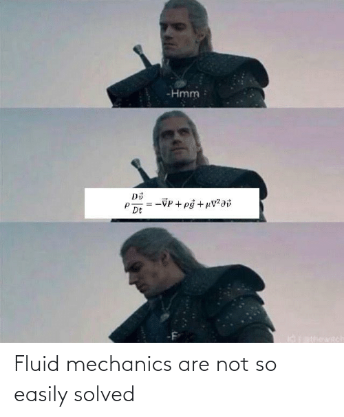 Are Not: Fluid mechanics are not so easily solved