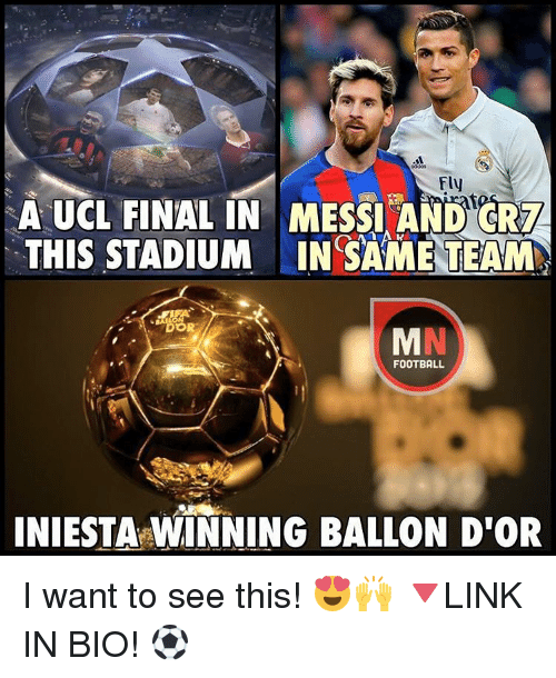 crm: Fly  A UCL FINAL IN MESSI AND CRM  THIS STADIUM INSAME TEAMM  DOR  FOOTBALL  INIESTA WINNING BALLON D'OR I want to see this! 😍🙌 🔻LINK IN BIO! ⚽️