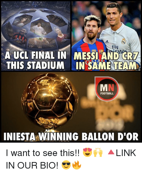 crm: Fly  A UCL FINAL IN MESSI AND CRM  THIS STADIUM NINGSAME TEAM  DOR  FOOTBALL  INIESTA WINNING BALLON D'OR I want to see this!! 😍🙌 🔺LINK IN OUR BIO! 😎🔥
