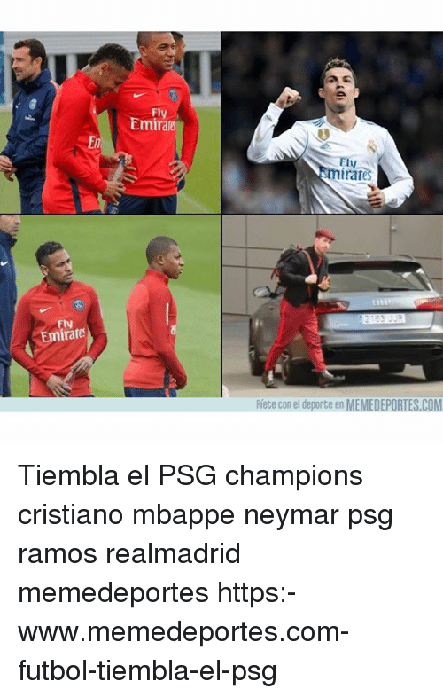 Memes, Neymar, and Emirates: Fly  Emirate  ly  rates  Flv  Emirates  Riete con el deporte en MEMEDEPORTES.COM Tiembla el PSG champions cristiano mbappe neymar psg ramos realmadrid memedeportes https:-www.memedeportes.com-futbol-tiembla-el-psg