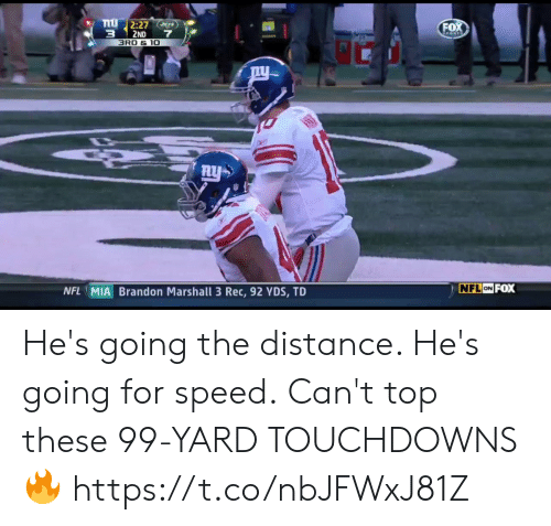 marshall: FO  3 2ND 7  BRO & 10  NFL MIA Brandon Marshall 3 Rec, 92 YDS, TD  ON I He's going the distance. He's going for speed.  Can't top these 99-YARD TOUCHDOWNS 🔥 https://t.co/nbJFWxJ81Z