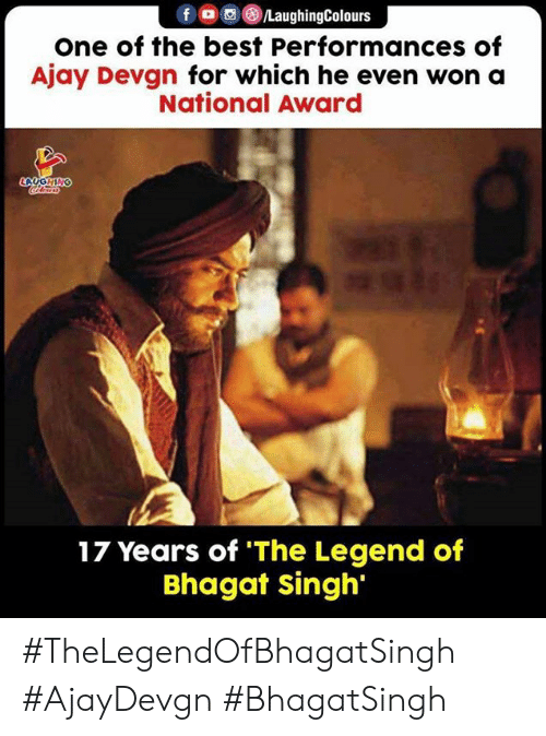 Best, Indianpeoplefacebook, and Legend: fo LaughingColours  one of the best Performances of  Ajay Devgn for which he even won a  National Award  LAUGHING  17 Years of 'The Legend of  Bhagat singh #TheLegendOfBhagatSingh #AjayDevgn #BhagatSingh