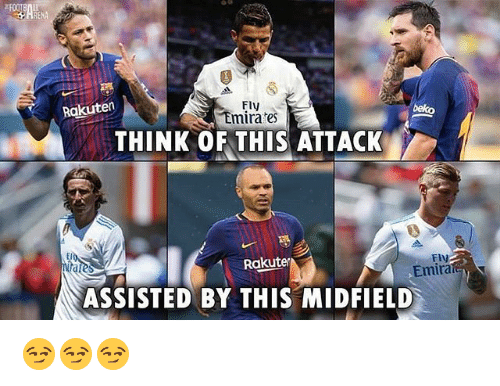 Memes, Emirates, and 🤖: FO0TB  Fly  Emirates  Rakuten  beko  THINK OF THIS ATTACK  I6  Fly  Emira  Rakuter  ASSISTED BY THIS MIDFIELD 😏😏😏