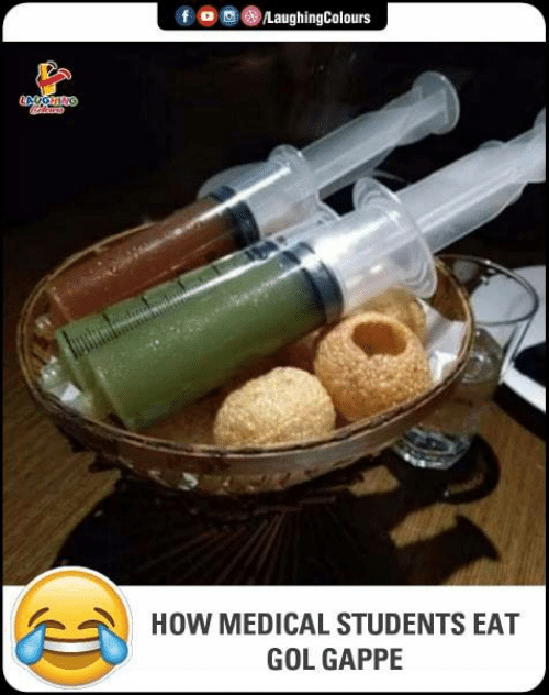 Indianpeoplefacebook, How, and Medical: foLaughingColours  HOW MEDICAL STUDENTS EAT  GOL GAPPE